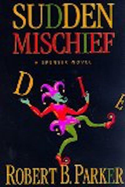 Image for Sudden Mischief: a Spenser Novel by Parker, Robert B.
