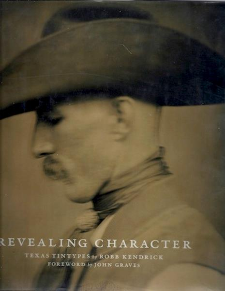 Image for Revealing Character Texas Tintypes Kendrick Signed 1st [Hardcover]