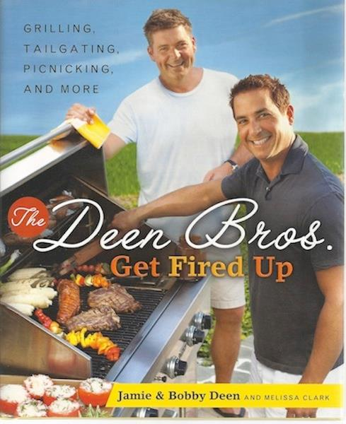 Image for The Deen Bros. Get Fired Up: Grilling, Tailgating, Picnicking, and More