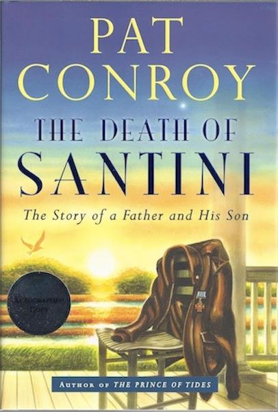 Image for The Death of Santini The Story of a Father and His Son SIGNED