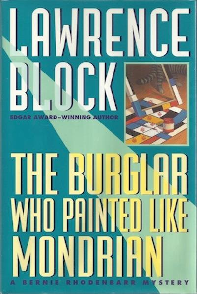 Image for The Burglar Who Painted Like Mondrian: A Bernie Rhodenbarr Mystery