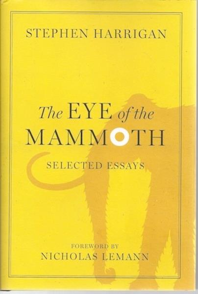 Image for The Eye of the Mammoth: Selected Essays (Jack and Doris Smothers Series in Texas History, Life, and Culture)