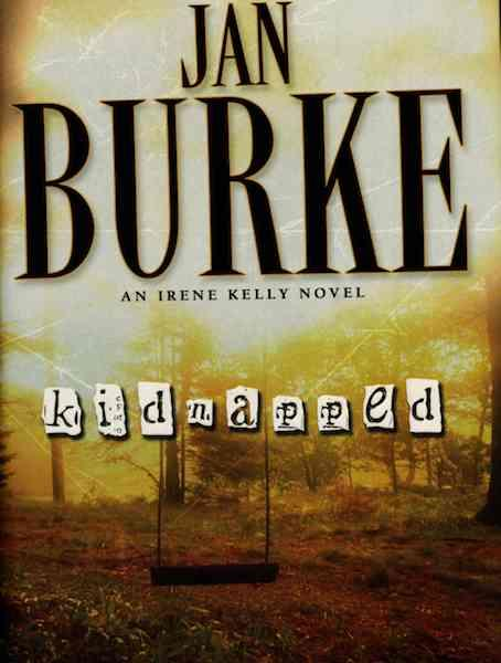 Image for Kidnapped: A Novel (Irene Kelly Mysteries) [Hardcover] by Burke, Jan