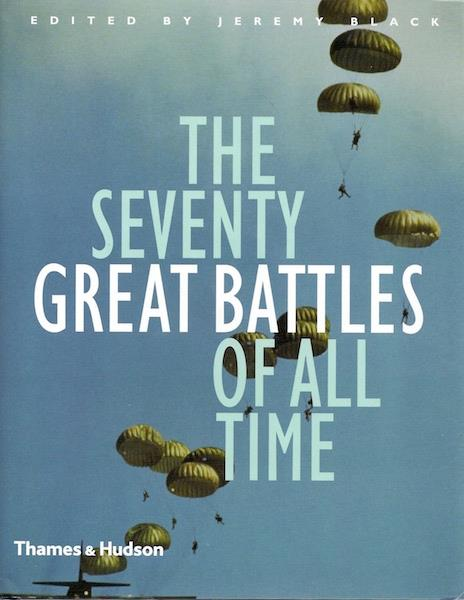 Image for The Seventy Great Battles in History