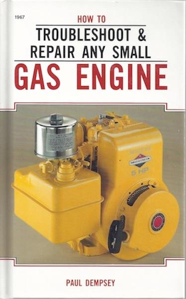 Image for How to Troubleshoot and Repair Any Small Gas Engine
