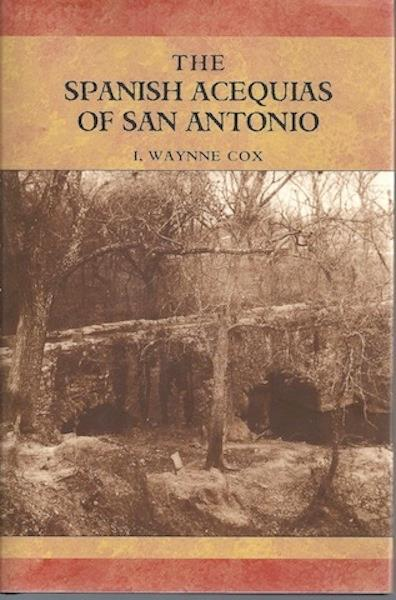 Image for The Spanish Acequias Of San Antonio Signed