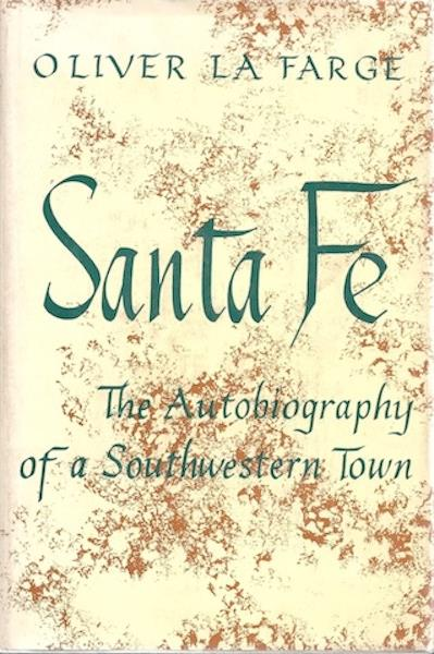 Image for Santa Fe -- The Autobiography of A Southwestern Town -Foreword by Paul Horgan