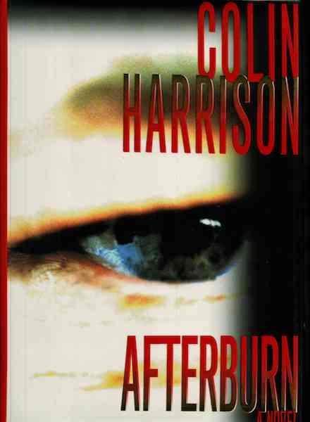 Image for Afterburn: A Novel [Hardcover] by Harrison, Colin