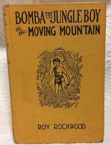 Image for Bomba the Jungle Boy at the Moving Mountain, or, The Mystery of the Caves of Fire