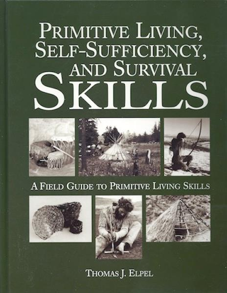 Image for Primitive Living, Self-Sufficiency, and Survival Skills: a Field Guide to Primitive Living Skills