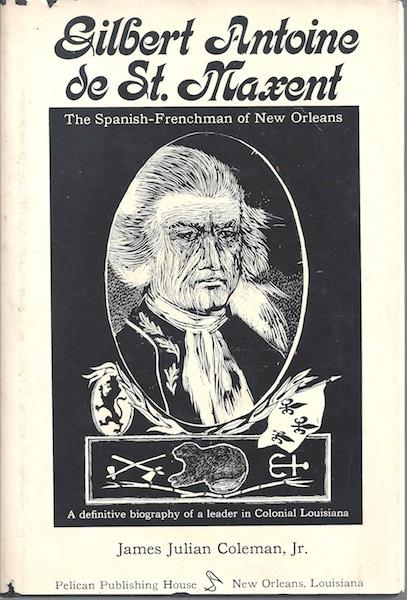 Image for Gilbert Antoine de St. Maxent: The Spanish-Frenchman of New Orleans