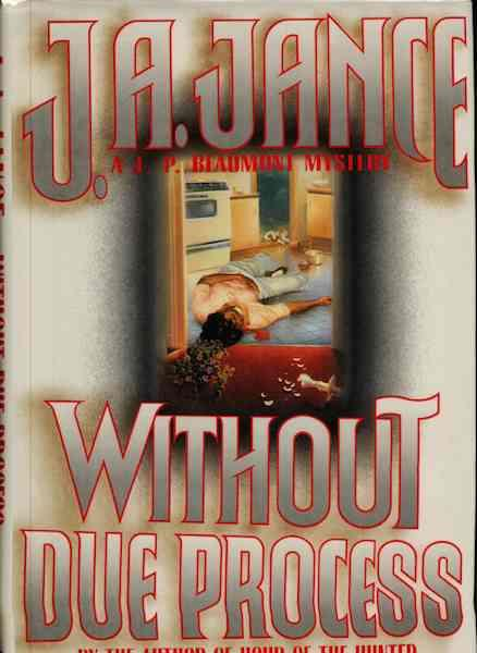 Image for Without Due Process: A J.P. Beaumont Mystery by Jance, J.A.