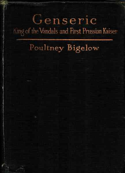 Image for Genseric Vandals First Prussian Kaiser Bigelow Signed [Hardcover]