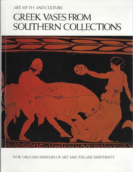 Image for Art, Myth, and Culture: Greek Vases from Southern Collections