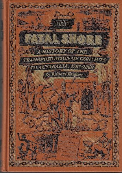 Image for The fatal shore: a history of the transportation of convicts to Australia, 1787-1868