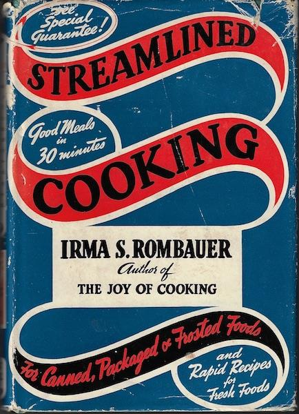 Image for Streamlined Cooking; New and Delightful Recipes for Canned, Packaged and Frosted Foods and Rapid Recipes for Fresh Foods