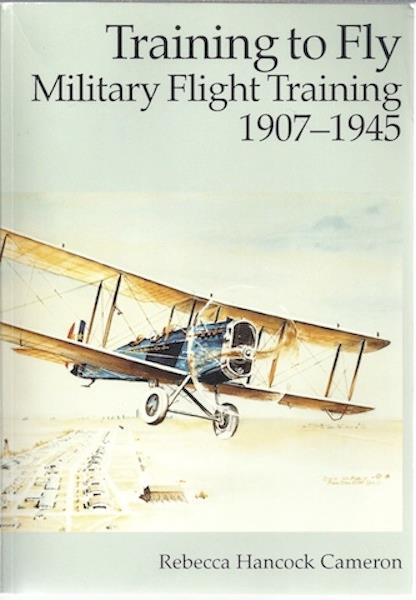 Image for Training to Fly: Military Flight Training, 1907-1945  (008-070-00756-8)