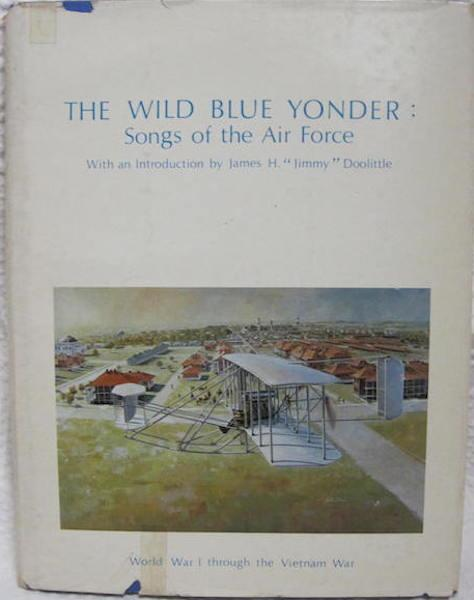 Image for Wild Blue Yoder Songs of Air Force Vol 1 First Edition