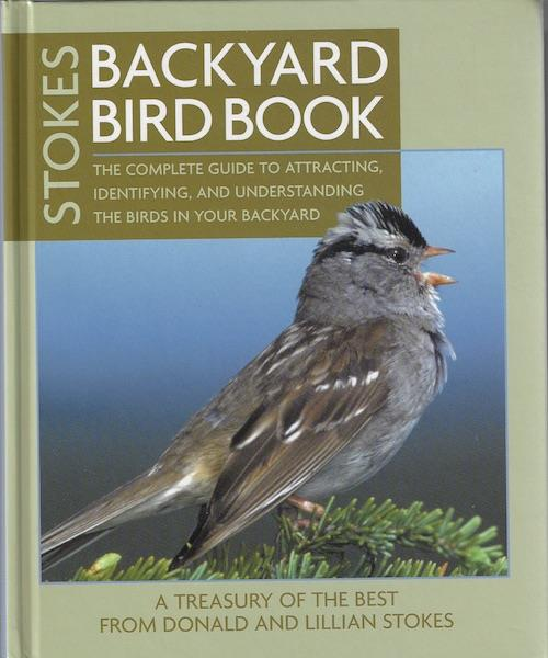 Image for Stokes Backyard Bird Book: The Complete Guide to Attracting, Identifying, and Understanding the Birds in Your Backyard