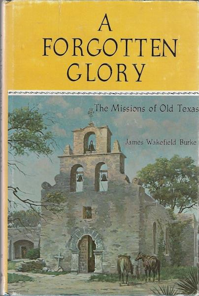Image for A Forgotten Glory: The Missions of Old Texas