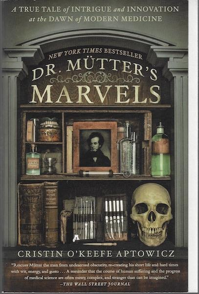 Image for Dr. Mutter's Marvels True Tale Intrigue & Innovation Dawn of Modern Medicine SIGNED