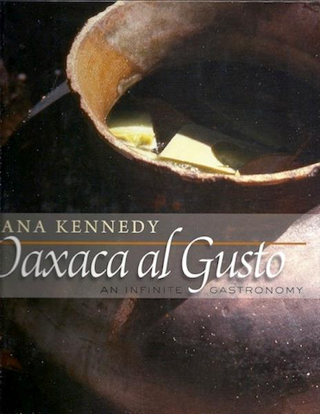 Image for Oaxaca al Gusto: An Infinite Gastronomy (The William and Bettye Nowlin Series in Art, History, and Culture of the Western Hemisphere)