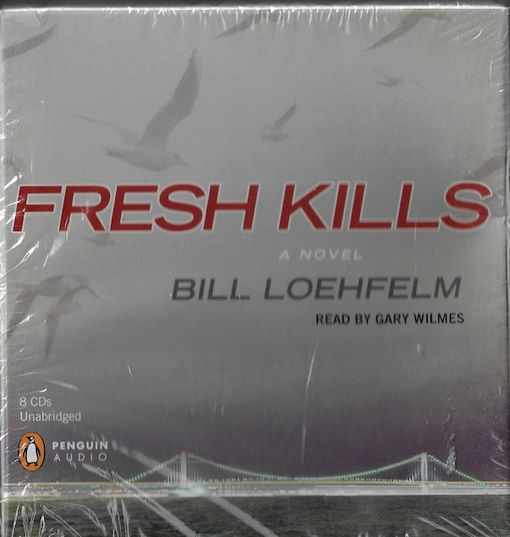 Image for Fresh Kills [Audiobook] [Audio CD] by Loehfelm, Bill