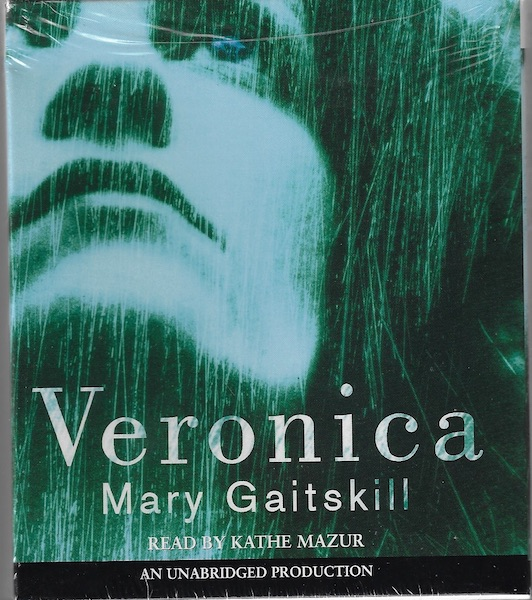 Image for Veronica [Audiobook] [Unabridged] by Gaitskill, Mary; Mazur, Kathe