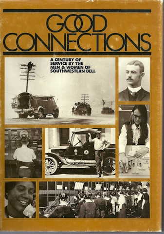Image for Good connections: A century of service by the men & women of Southwestern Bell