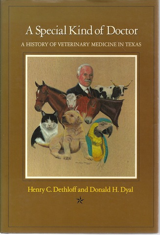Image for A Special Kind of Doctor: A History of Veterinary Medicine in Texas