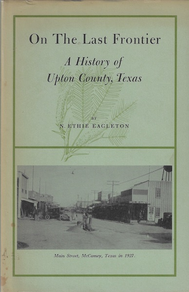 Image for On the last frontier;: A history of Upton County, Texas,