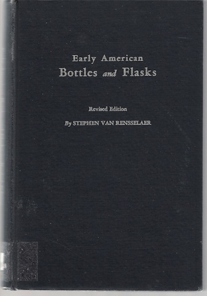 Image for Early American Bottles and Flasks, (REVISED EDITION)