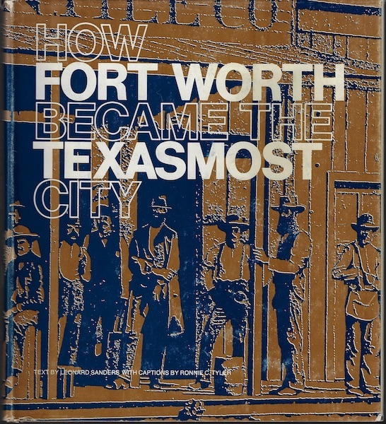 Image for How Fort Worth Became the Texasmost City