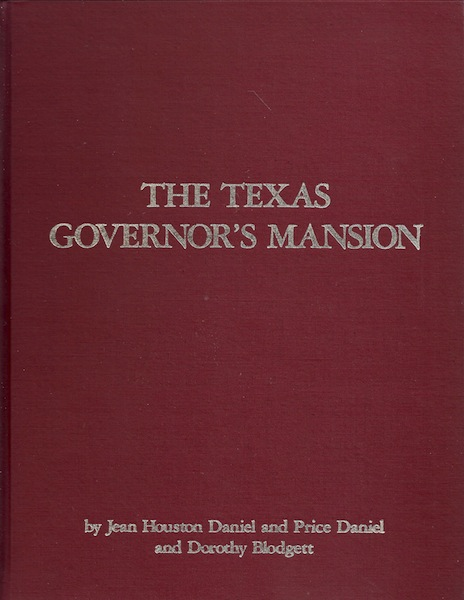 Image for The Texas Governor's Mansion: A History of the House and Its Occupants