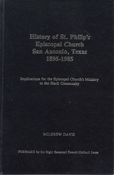 Image for History of St. Philip's Episcopal Church, San Antonio, Texas, 1895-1985: Implications for the Episcopal Church's ministry to the Black community