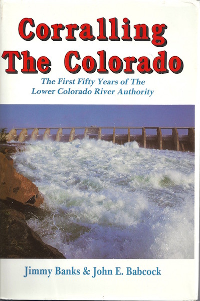 Image for Corralling the Colorado: The First Fifty Years of Lower Colorado River Authority