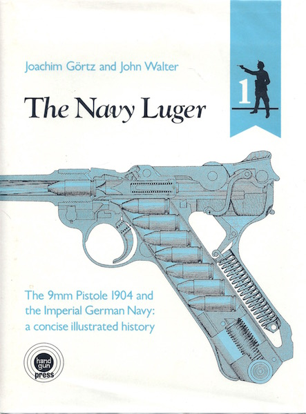 Image for Navy Luger: The 9mm Pistole 1904 and the Imperial German Navy