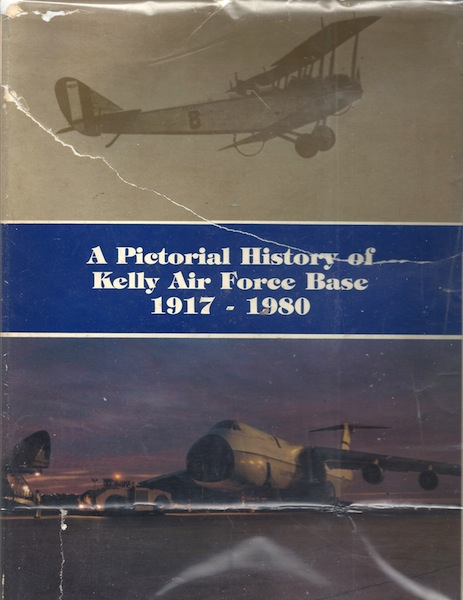 Image for A Pictorial History of Kelly Air Force Base, 1917-1980