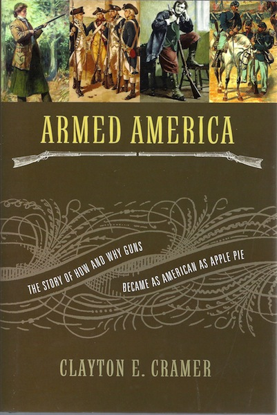 Image for Armed America: The Remarkable Story of How and Why Guns Became as American as Apple Pie