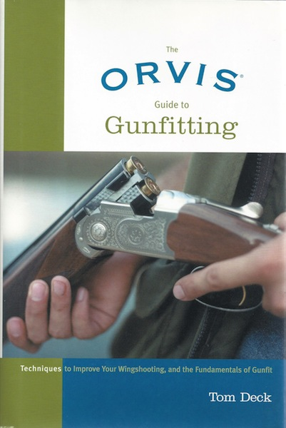 Image for The Orvis Guide to Gunfitting: Techniques to Improve Your Wingshooting, and the Fundamentals of Gunfit