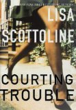 Image for Courting Trouble [Hardcover] by Lisa Scottoline
