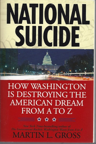 Image for National Suicide: How Washington Is Destroying the American Dream from A to Z