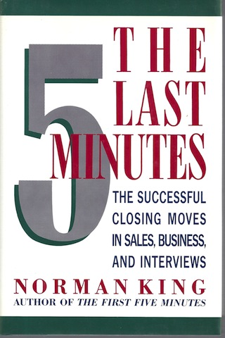 Image for The Last Five Minutes: The Successful Closing Moves in Sales, Business, and Interviews
