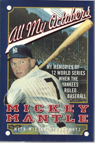 Image for All My Octobers: My Memories of Twelve World Series When the Yankees Ruled Baseball