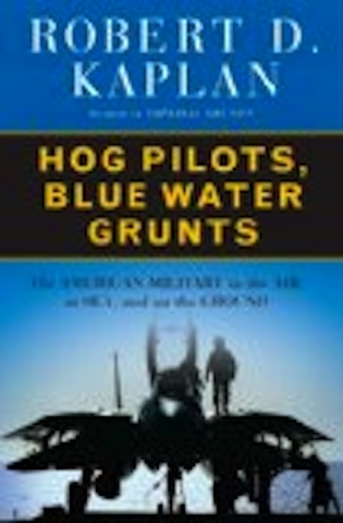 Image for Hog Pilots, Blue Water Grunts: The American Military in the Air, at Sea, and on the Ground