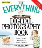 Image for Everything Digital Photography Book: Utilize the latest technology to take professional grade pictures (Everything (Hobbies & Games))